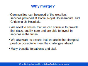 Proposed merger Poole Bournemouth and Christchurch Hospital Trusts Consultation - Slide 7